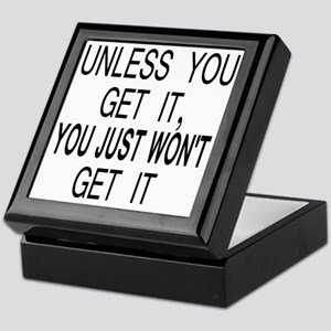 10unless_you_get_it Keepsake Box