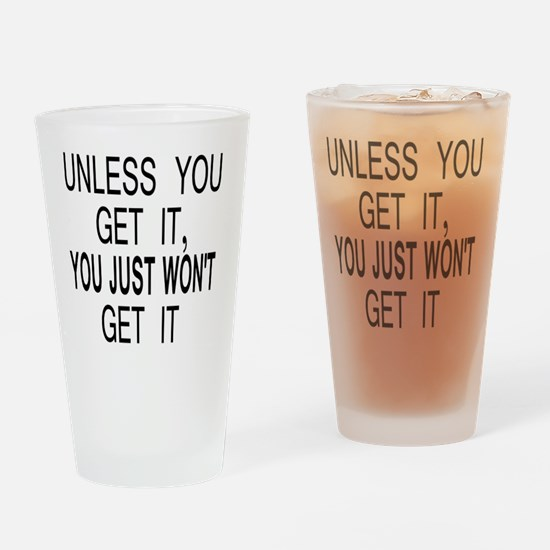 button_unless_you_get_it Drinking Glass