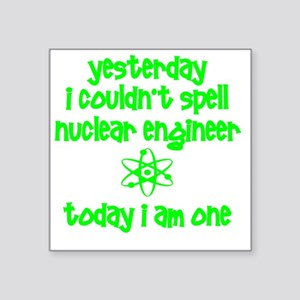 """funny nuclear engineer Square Sticker 3"""" x 3"""""""