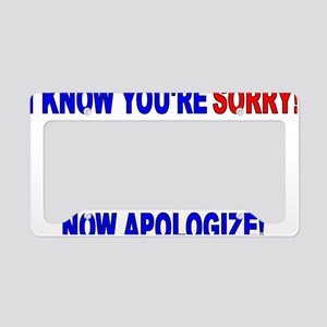 I Know Youre Sorry (clock fac License Plate Holder