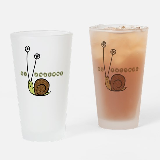 Be Awesome snail Lg Drinking Glass