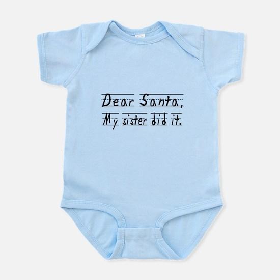 Dear Santa, My Sister did it Body Suit