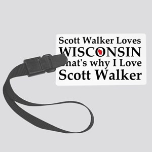 Scott Walker loves wisconsin Large Luggage Tag