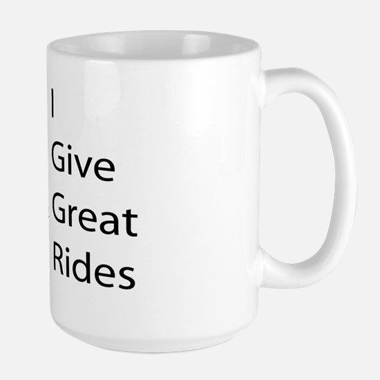 i-give-great-rides2 Large Mug