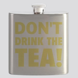 dont drink the tea yellow Flask