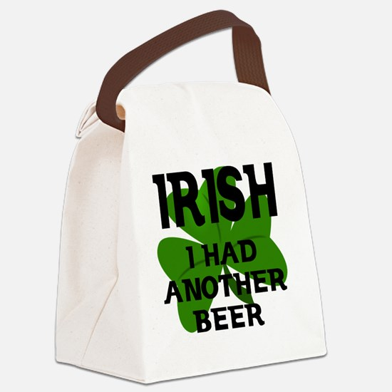 Irish I Had Another Beer Canvas Lunch Bag