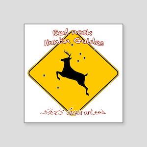 """redneck huntin guide Square Sticker 3"""" x 3"""""""