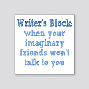"writers-block1 Square Sticker 3"" x 3"""