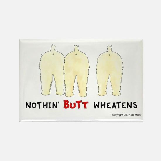 Nothin' Butt Wheatens Rectangle Magnet