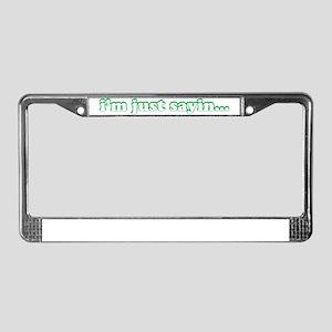 im just License Plate Frame