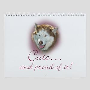 Cute Husky and Proud of It Wall Calendar