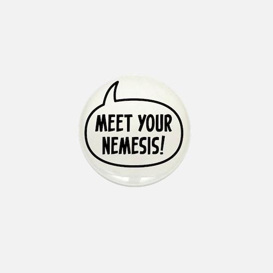 meet your nemesis t-shirt Mini Button