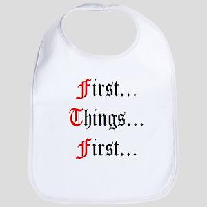 First Things First Bib