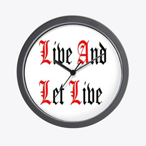 Live And Let Live Wall Clock