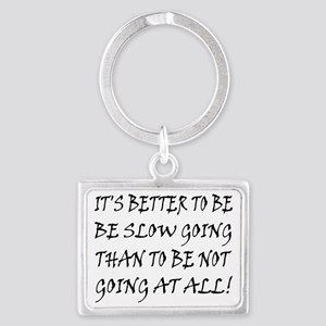 10x8slow_going_text2 Landscape Keychain
