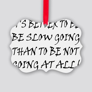 10x8slow_going_text2 Picture Ornament