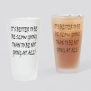 10slow_going_text2 Drinking Glass