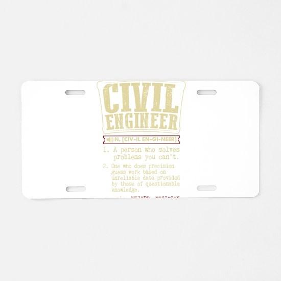 Civil Engineer Funny Dictio Aluminum License Plate