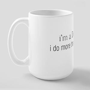 im a designer, I do more than pick colo Large Mug