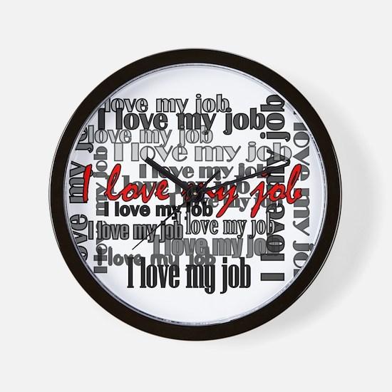 """Love My Job"" Wall Clock"