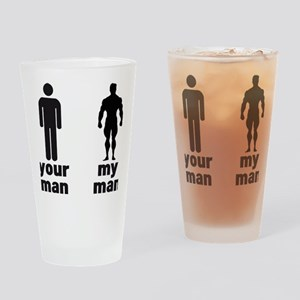YOUR MAN VS MY MAN Drinking Glass