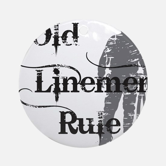 old linemen rule 2 Round Ornament