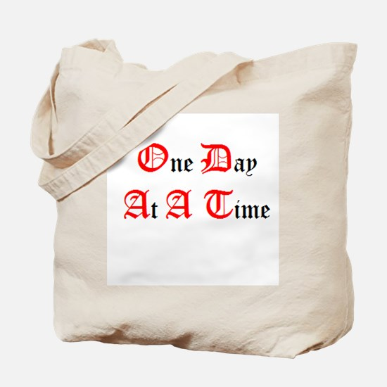 One Day At A Time Tote Bag