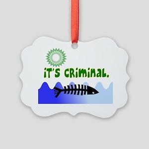 ITS  CRIMINAL Picture Ornament