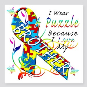 """I Wear A Puzzle Because  Square Car Magnet 3"""" x 3"""""""