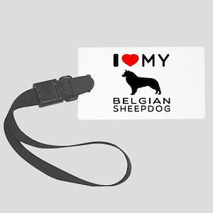 I Love My Belgian Sheepdog. Large Luggage Tag