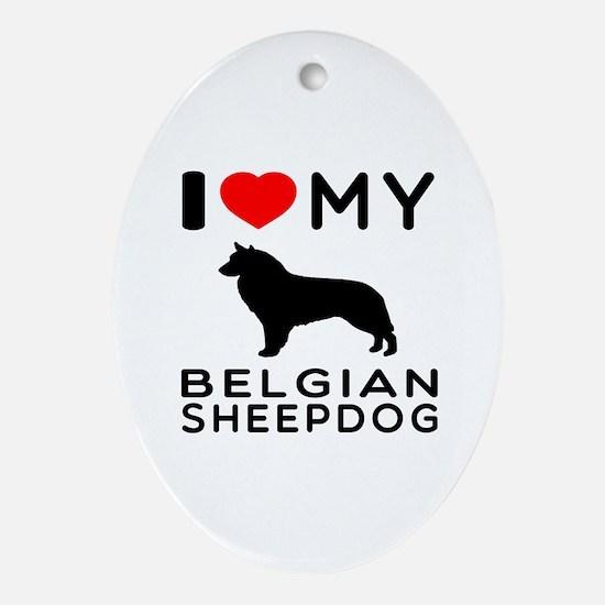 I Love My Belgian Sheepdog. Ornament (Oval)