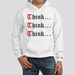 Think Think Think Hooded Sweatshirt