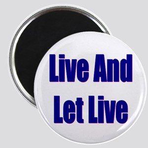 Live And Let Live Magnet