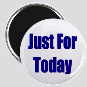 Just For Today Magnet