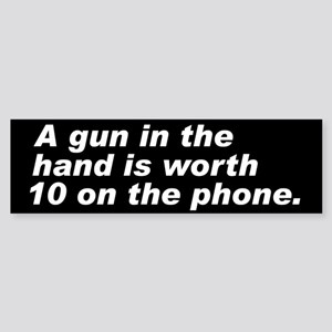 A gun in the hand Bumper Sticker