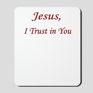 Jesus Trust  UPLOAD CP Mousepad