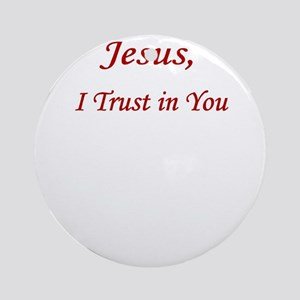 Jesus Trust  UPLOAD CP Round Ornament
