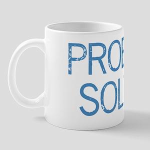 problemsolved2 Mug