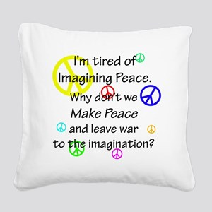 peacereallyuse Square Canvas Pillow