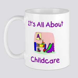 It's All About Childcare Mug