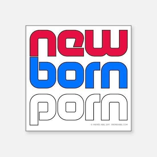 """New Born Porn (alt) Square Sticker 3"""" x 3"""""""