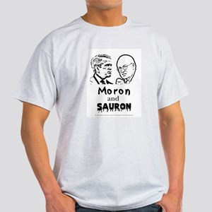 Moron and Sauron - Anti-Bush Light T-Shirt