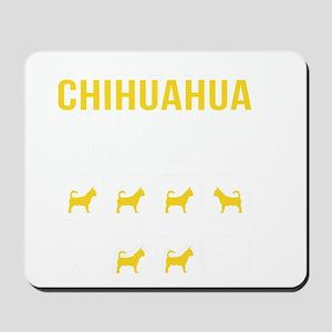 Chihuahua Stubborn Tricks Mousepad