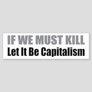 If We Must Kill Bumper Sticker
