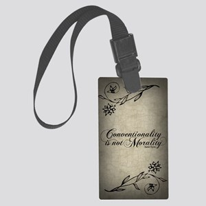 conventionality-is-not-morality_ Large Luggage Tag