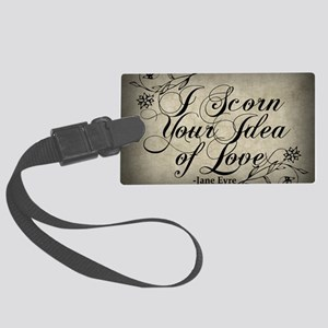 i-scorn-your-idea-of-love_13-5x1 Large Luggage Tag