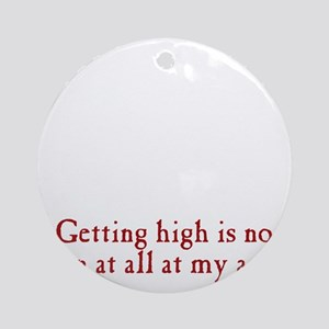 getting-high3 Round Ornament