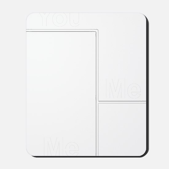 You Me bracket-2 Mousepad