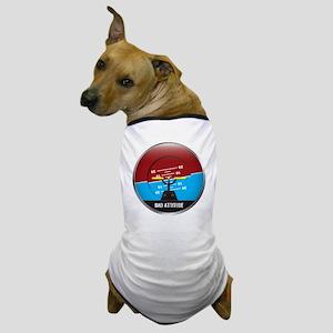 BadAttitude_circle Dog T-Shirt