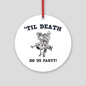 death-party-LTT Round Ornament